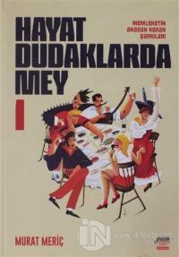 Hayat Dudaklarda Mey / Memleketin Anason Kokan Şarkıları 1. Cilt