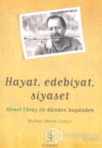 Hayat, Edebiyat, Siyaset Ahmet Oktay ile Dünden Bugünden