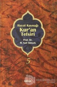 Hayat Kaynağı Kur'an Tefsiri (Sempatik Boy Cilt 5) (Ciltli) M. Sait Şi