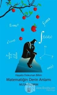 Hayata Dokunan Bilim -Matematiğin Derin Anlamı