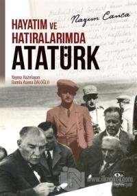 Hayatım ve Hatıralarımda Atatürk