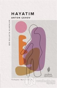 Hayatım Anton Pavloviç Çehov