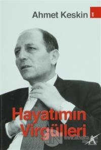 Hayatımın Virgülleri Ahmet Keskin