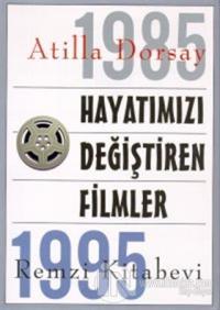 Hayatımızı Değiştiren Filmler 1985 - 1995