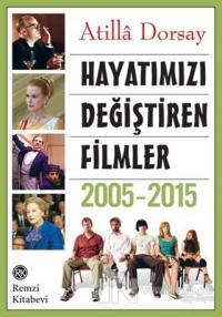 Hayatımızı Değiştiren Filmler 2005 - 2015 %23 indirimli Atilla Dorsay