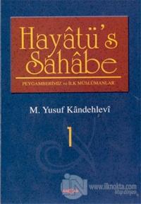 Hayatüs Sahabe: Peygamberimiz ve İlk Müslümanlar 4 Cilt Takım