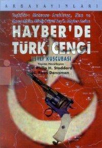 Hayber'de Türk Cengi Teşkilat-ı Mahsusa Arabistan, Sina ve Kuzey Afrika Müdürü Eşref Bey'in Hayber Anıları