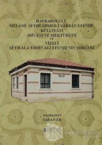 Hayrabolulu Melami Şeyhi Ahmed-i Sarban Efendi Külliyatı (Divanı ve Mektubatı) ve Vizeli Şeyh Ala'eddin Ali Efendi'nin Şiirleri (Ciltli)
