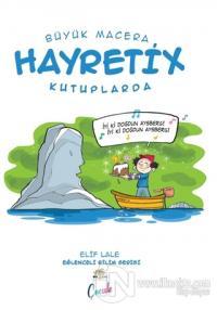 Hayretix Kutuplarda - Büyük Macera
