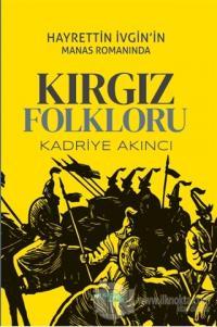 Hayrettin İvgin'in Manas Romanında Kırgız Folkloru