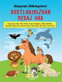 Hayvan Hikayeleri - Dostlarımızdan Mesaj Var