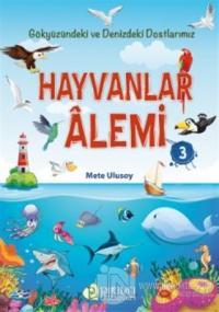 Hayvanlar Alemi 3 - Gökyüzündeki ve Denizdeki Dostlarımız