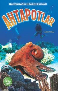 Hayvanların Sıradışı Dünyası - Ahtapotlar Y. Selim Yılmaz
