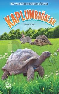 Hayvanların Sıradışı Dünyası - Kaplumbağalar Y. Selim Yılmaz