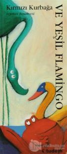 Hayvanlarla Öğreniyorum - Kırmızı Kurbağa ve Yeşil Flamingo (Ciltli)