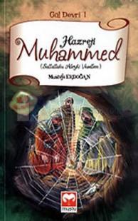 Hazreti Muhammed - Gül Devri 1