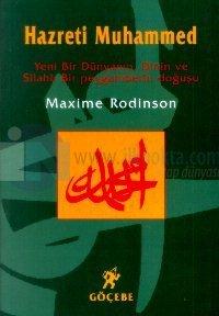 Hazreti Muhammed Yeni Bir Dünyanın, Dinin ve Silahlı Bir Peygamberin Doğuşu