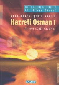 Hazreti Osman 1 Haya Örneği Şehid Halife Saadet Devrini İzleyenler: 3