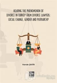Hearing the Phenomenon of Divorce in Turkey From Divorce Lawyers: Social Change, Gender and Patriarchy