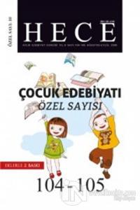 Hece Aylık Edebiyat Dergisi Çocuk Edebiyatı Özel Sayısı: 10 - 104/105 Yıl 2005 Ağustos - Eylül