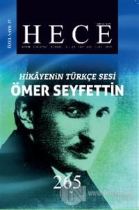Hece Aylık Edebiyat Dergisi Hikayenin Türkçe Sesi Ömer Seyfettin Özel Sayısı Sayı: 37 - 265