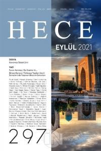 Hece Aylık Edebiyat Dergisi Sayı: 297 Eylül 2021