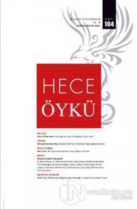Hece İki Aylık Öykü Dergisi Sayı: 104 Nisan - Mayıs 2021
