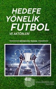 Hedefe Yönelik Futbol ve Aktörleri