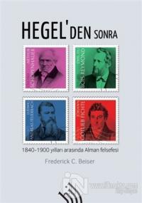 Hegel'den Sonra (Ciltli) Frederick C. Beiser
