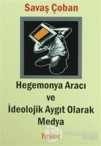 Hegemonya Aracı ve İdeolojik Aygıt Olarak Medya %15 indirimli Savaş Ço