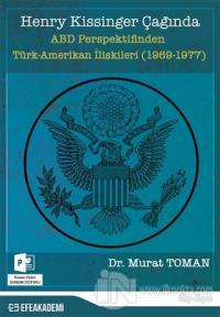 Henry Kissinger Çağında ABD Perspektifinden Türk-Amerikan İlişkileri (1969-1977)