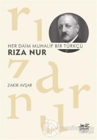 Her Daim Muhalif Bir Türkçü Rıza Nur