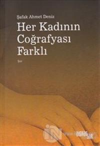 Her Kadının Coğrafyası Farklı Şafak Ahmet Deniz