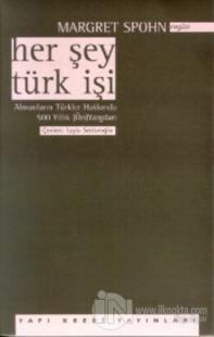 Her Şey Türk İşi Almanların Türkler Hakkında 500 yıllık (Ön) Yargıları