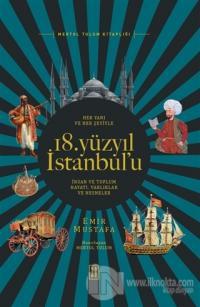 Her Yanı ve Her Şeyiyle 18. Yüzyıl İstanbul'u