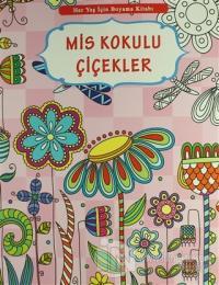 Her Yaş İçin Boyama Kitabı - Mis Kokulu Çiçekler Kolektif