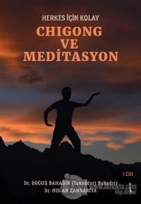 Herkes İçin Kolay Chigong ve Meditasyon
