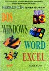 Herkes İçin Orta Düzey DOS / WINDOWS / WORD / EXCEL