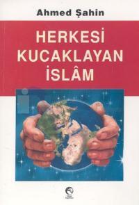 Herkesi Kucaklayan İslam