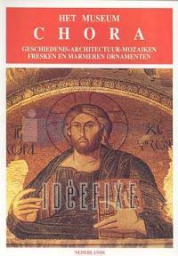 Het MuseumChoraGeschiedenis - Architectuur - Mozaiken Fresken en Marmeren Ornamenten