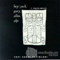 Hey! Jack, Gary, Allen, Alp!