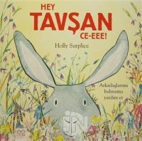 Hey Tavşan Ce-eee!