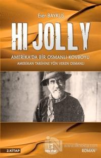 Hi Jolly - Amerika'da Bir Osmanlı Kovboyu