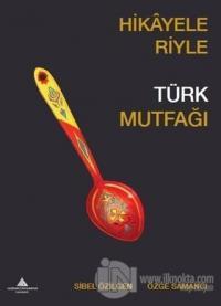 Hikayeleriyle Türk Mutfağı