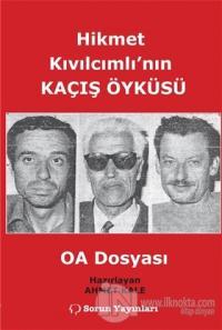 Hikmet Kıvılcımlı'nın Kaçış Öyküsü - OA Dosyası %10 indirimli Ahmet Ka