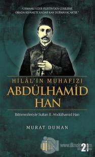 Hilal'in Muhafızı Abdülhamid Han