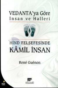 Hind Felsefesinde Kamil İnsan Vedanta'ya Göre İnsan ve Halleri
