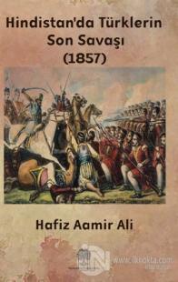 Hindistan'da Türklerin Son Savaşı (1857)