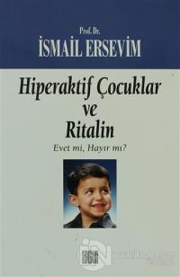Hiperaktif Çocuklar ve Ritalin  Evet mi, Hayır mı?
