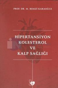 Hipertansiyon Kolesterol ve Kalp Sağlığı